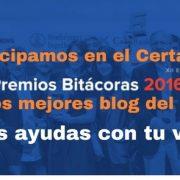 Participamos en el Certamen Bitácoras Mejores Blogs del año ¿ Nos ayudas con tu voto?